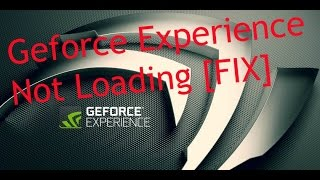 """Geforce Experience Not Opening (FIX) - Windows 10 - """"OLD MAY STILL WORK"""""""