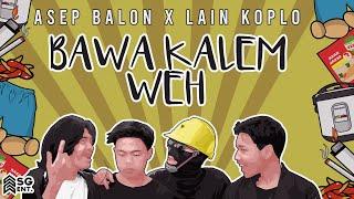 Download lagu Asep Balon x @Lain Koplo - Bawa Kalem Weh (Official Music Video)