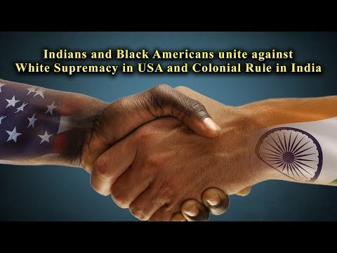 Indians and Black Americans Unite Against White Supremacy in USA and Colonial Rule in India