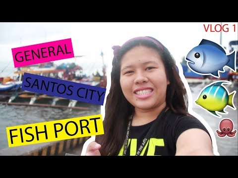 Vlog 01| General Santos City Fish Port Complex