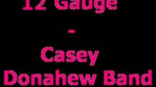 12 Gauge- Casey Donahew Band