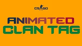How to ANIMATE your CLAN TAG | CSGO | 100% NOT BANNABLE