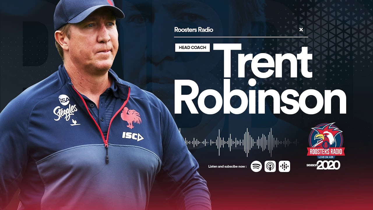 Roosters Radio 2020 - Round 6, Trent Robinson