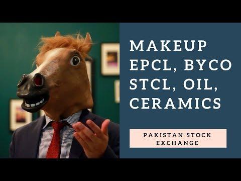 Pakistan Stock Exchange - Makeup, EPCL, BYCO, STCL, Oil, Ceramics