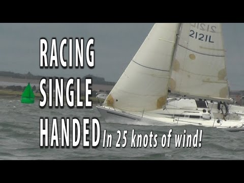 SINGLE HANDED YACHT RACING in 25 knots of wind
