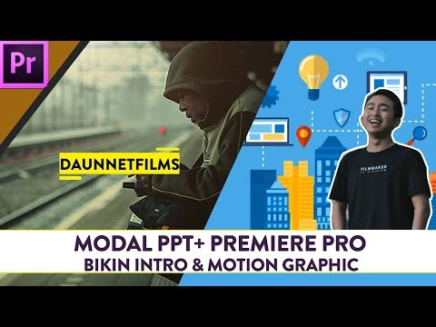 PPT + Adobe Premiere Pro bisa bikin Intro dan Motion Graphic!!!