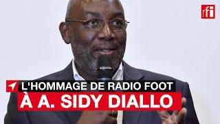 Augustin Sidy Diallo : l'hommage de Radio Foot #CôtedIvoire