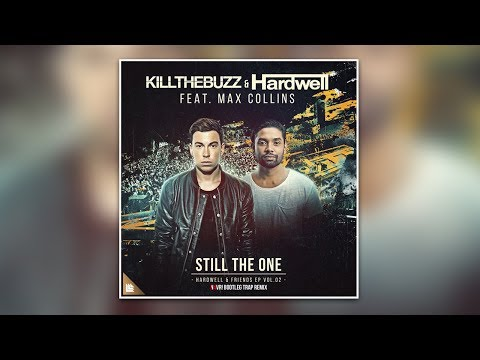 Hardwell & Kill The Buzz feat. Max Collins - Still The One (N4VR! Bootleg Trap Remix)