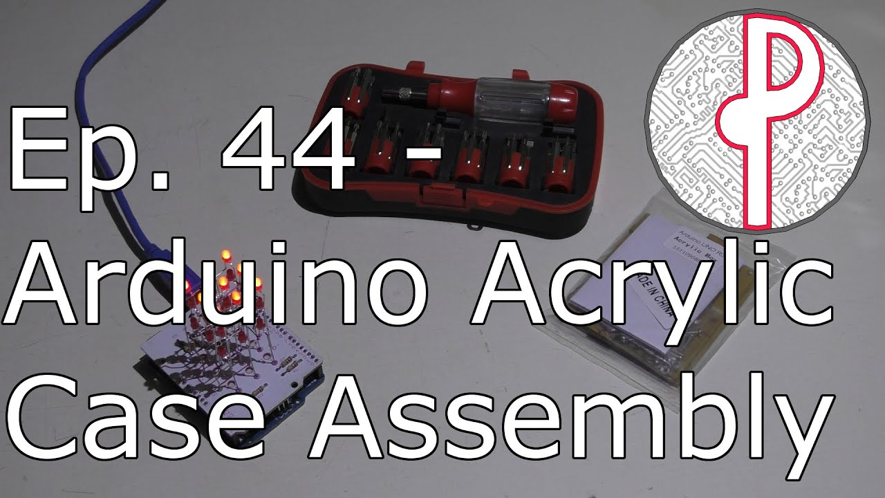 Pts Ep 44 Building An Acrylic Case For Arduino Uno R3 Youtube Casing