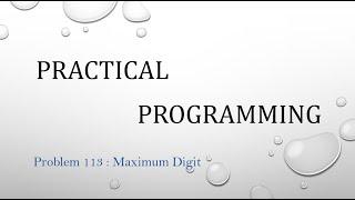 Problem 113 Maximum Digit