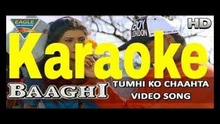 Tumhi Ko Chahta Hai Dil Tumhi Se Pyar Hai Karaoke - Baaghi ( 2000 ) Kumar Sanu