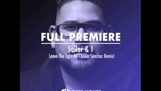 Sailor & I - Leave The Light On (Junior Sanchez Remix)