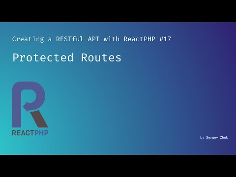 Protected Routes | Creating a RESTful API with ReactPHP thumbnail