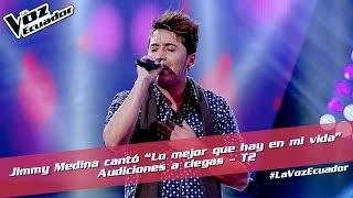 """Jimmy Medina cantó """"Lo mejor que hay en mi vida"""" - Audiciones a ciegas - T2 - La Voz Ecuador"""