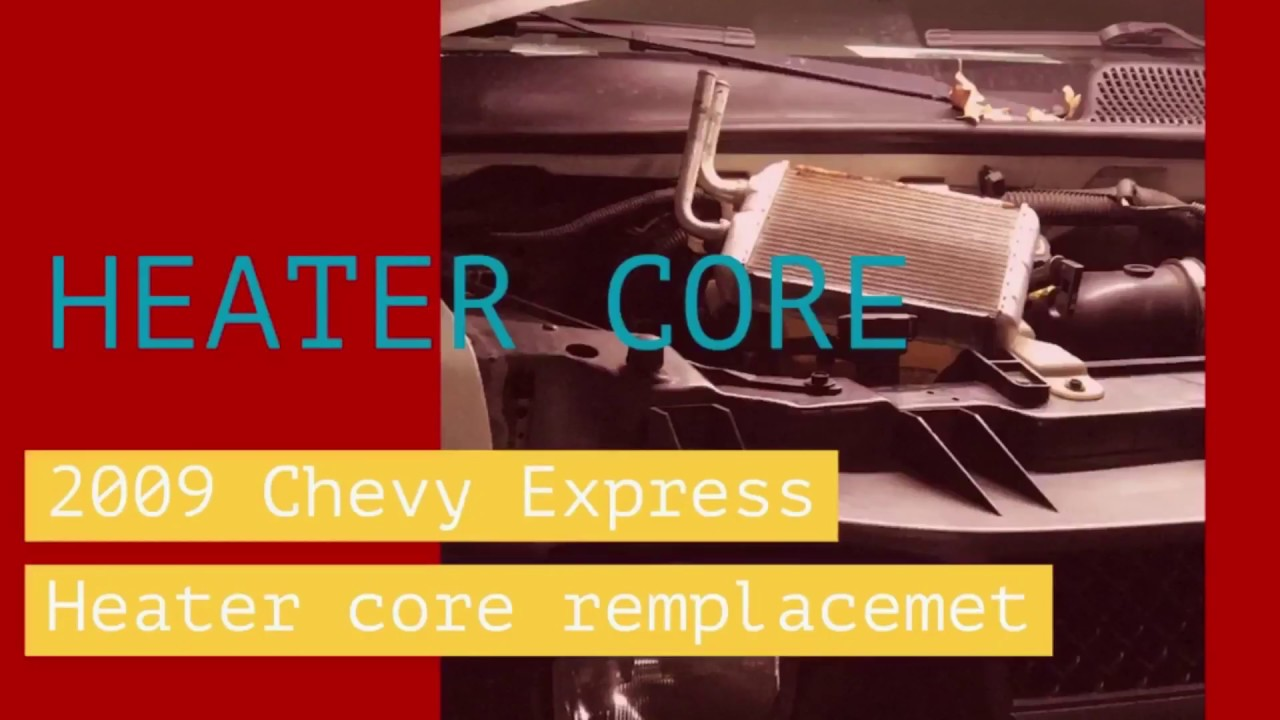 hight resolution of  2009 chevy express heater core replacement