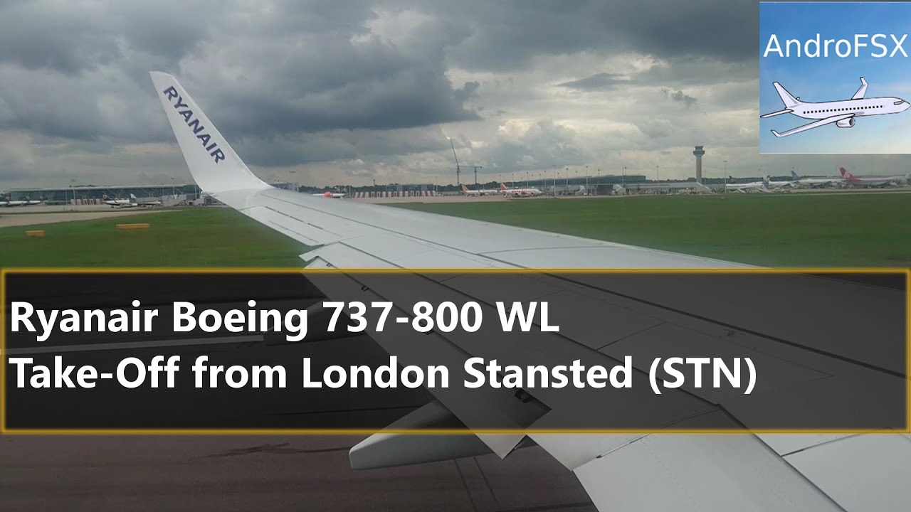 Ryanair Boeing 737-800 WL - Take-Off from London Stansted Airport (STN/EGSS) - YouTube