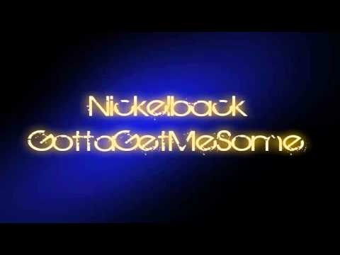 Nickelback - Gotta get me some [HD]