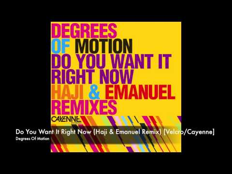 Degrees Of Motion - Do You Want It Right Now (Haji & Emanuel Remix)