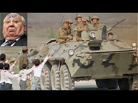 TRAITOR GORBACHEV'S FAILURE? 30 Years Ago, Soviet Union Extricated Itself From Afghanistan
