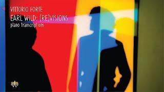 TEASER | Earl Wild : [Re] Visions, Piano Transcriptions - Vittorio Forte