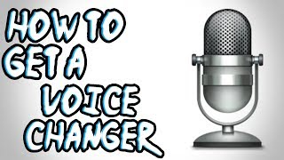 How To Get A Voice Changer For Mac & Windows!!!