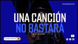 Una Cancion No Bastara - Edgar Lira - EN VIVO (HD)