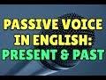Passive Voice in English: Present and Past Passive