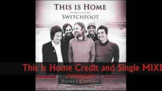 This Is Home/Every Breath is Magic by Switchfoot BOTH VERSIONS MIXED