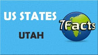 7 Facts about Utah