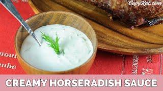 How to Make Creamy Horseradish Sauce