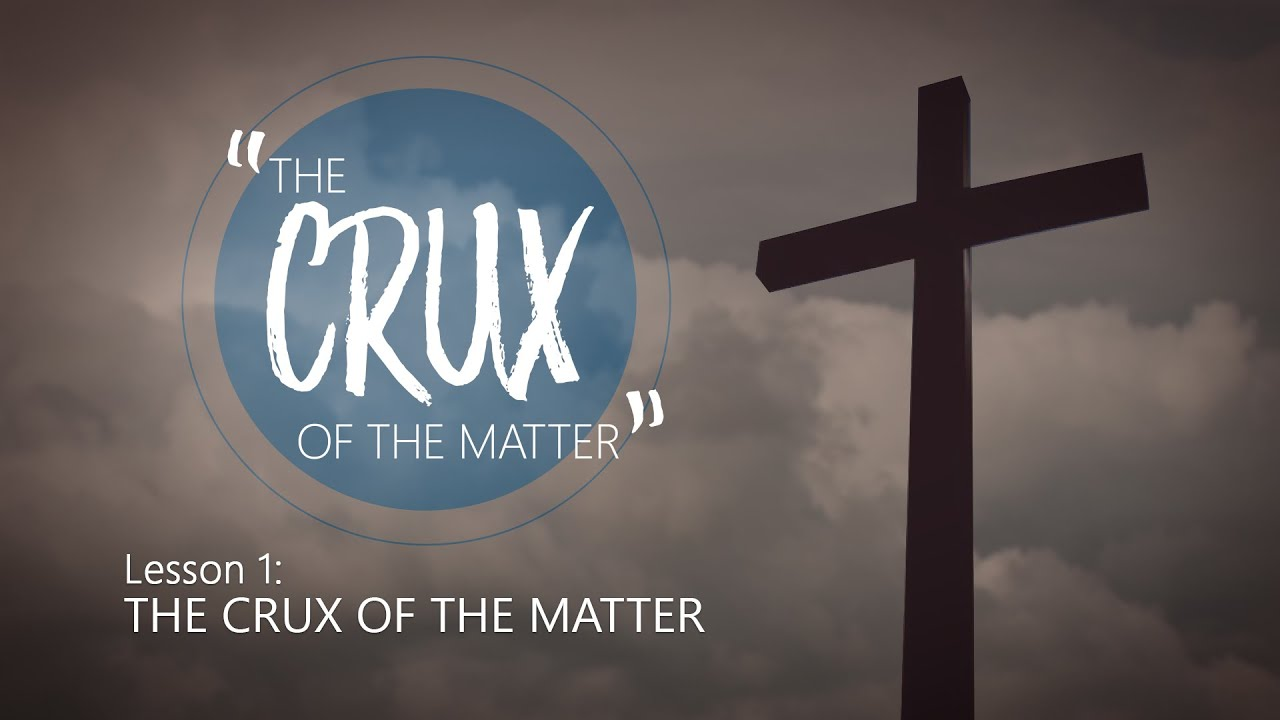 Download 1. The Crux of the Matter | The Crux of the Matter