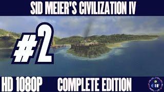 SID MEIERS CIVILIZATION IV: COMPLETE EDITION - WALKTHROUGH NO COMMENTARY - PART 2