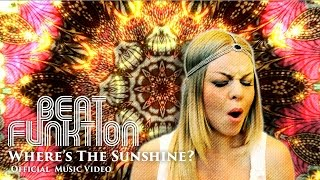 BEAT FUNKTION - WHERE'S THE SUNSHINE? : Official Music Video