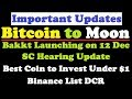 Important Updates Bakkt Launching Date ll SC Hearing Update ll Best Coin Under $1