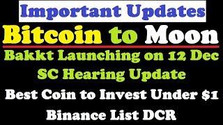 Important Updates Bakkt Launching Date ll SC Hearing Update ll Best Coin Under $1