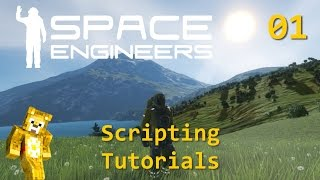 Scripting Tutorials for Space Engineers - Ep1 - Hello World