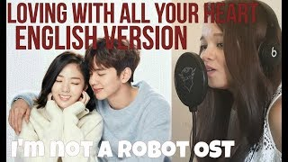 [ENGLISH VERSION] I'm Not a Robot OST Loving With All Your Heart - Cover by Sheena Medel