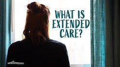 What Is Extended Care?