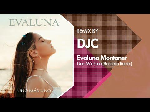 Evaluna Montaner – Uno Más Uno (Bachata Remix Versión DJC)