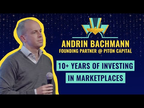 """10+ years of investing in marketplaces"" by Andrin Bachmann, founding partner @ Piton Capital"