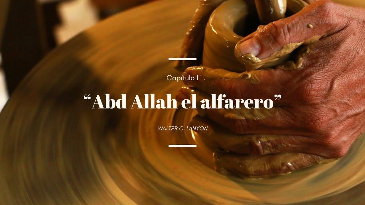 Download Y se dijo de cierto alfarero, Walter C. Lanyon - Capítulo 1 - Abdallah El Alfarero