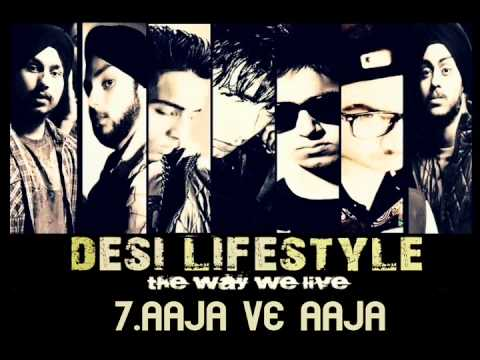 Desi Lifestyle - Aaja Ve Aaja (Audio) - The Band Of Brothers