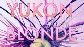 Yukon Blonde - Brides Song