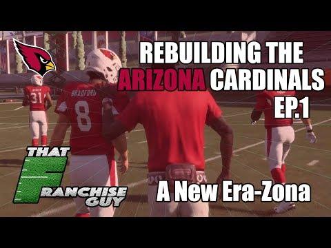 Rebuilding 2018 The Arizona Cardinals | EP. 1 | A New Era