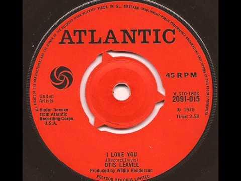 OTIS LEAVILL - I LOVE YOU (ATLANTIC)