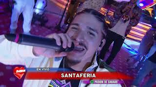 Santa Feria en vivo en Pasión de Sábado 6 10 2018 parte 2
