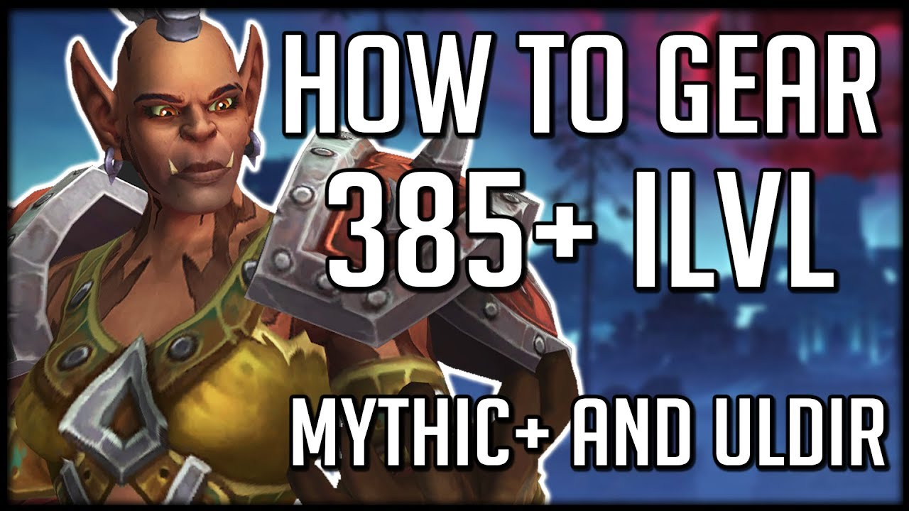 HOW TO GEAR UP IN BFA! 385+ Item Level with All New Content | WoW Battle  for Azeroth