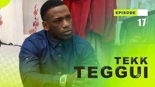 TEKK TEGGUI - Saison 1 - Episode 17