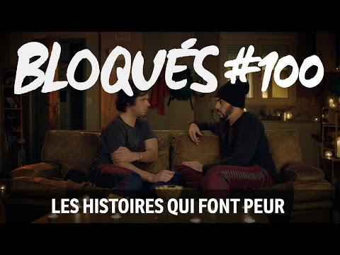Bloqués 100 - Les histoires qui font peur