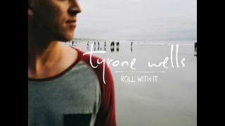Watch music video: Tyrone Wells - Roll With It